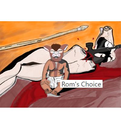 Rom's choice